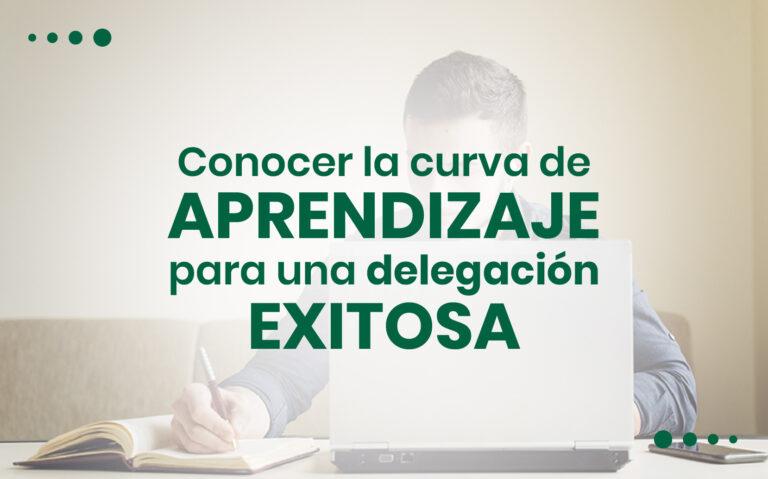 Conocer la curva de aprendizaje para una delegación exitosa