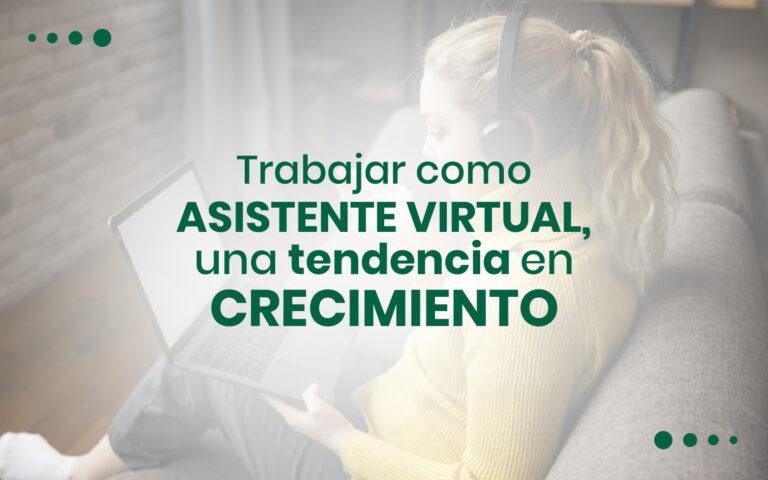 Trabajar como asistente virtual, una tendencia en crecimiento